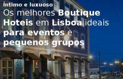 Os melhores Boutique hotéis em Lisboa para eventos empresariais